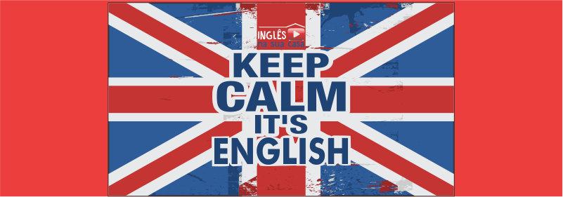 Que Significa Keep Calm: O QUE SIGNIFICA 'KEEP CALM'? / Inglês Na Sua Casa