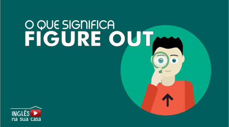O que significa figure out