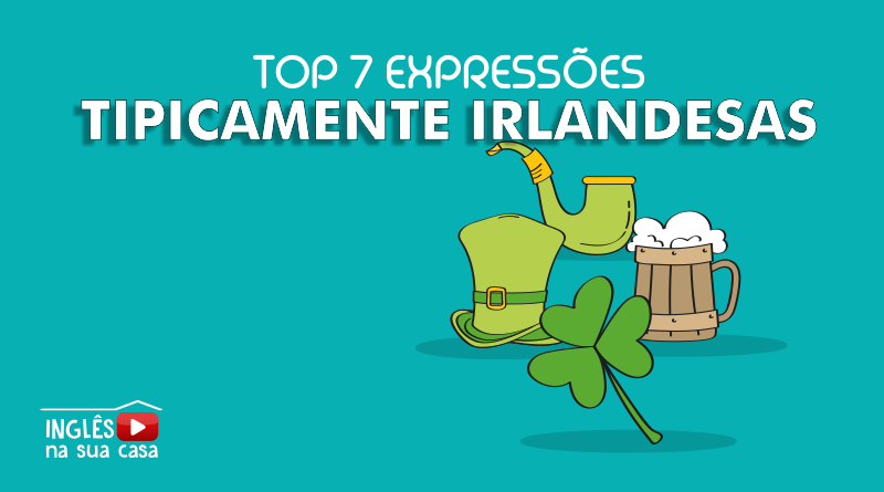 top 7 expressões Irlandesas