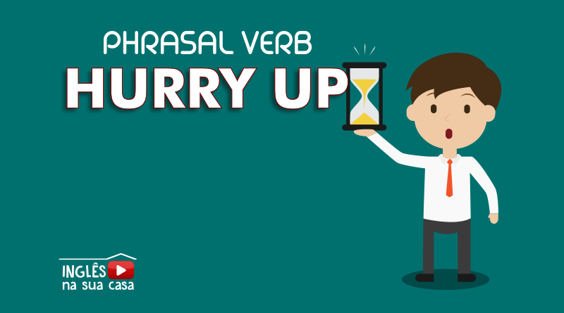 phrasal verb hurry up