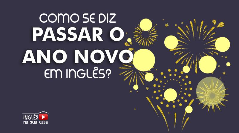 Arquivos Como Se Fala Ano Novo Em Inglês