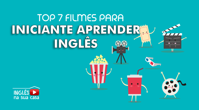 TOP 7 FILMES PARA INICIANTE APRENDER INGLÊS