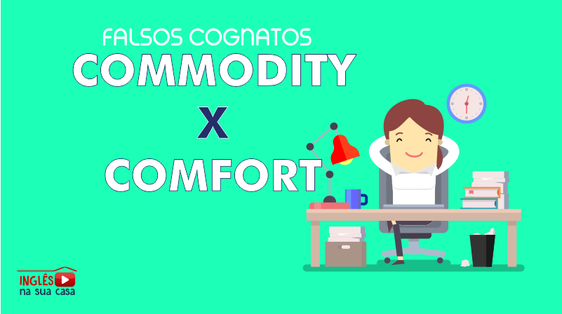 O Que Significa Commodity Saiba Como Usar Este Falso Cognato