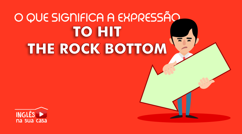 O que significa hit the rock bottom