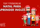 7 musicas de natal para aprender inglês