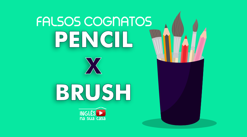 o que significa pencil - falsos cognatos pencil e brush