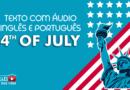 TEXTO EM INGLÊS E PORTUGUÊS SOBRE 4TH OF JULY [MATERIAL DE ESTUDO]