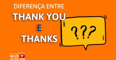 diferença entre Thank you e thanks